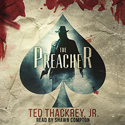 The Preacher audiobook Ted Thackrey Jr.